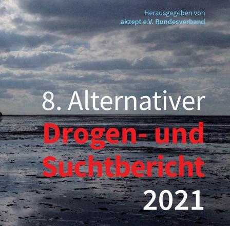 Alternativer Drogen- und Suchtbericht 2021 erschienen